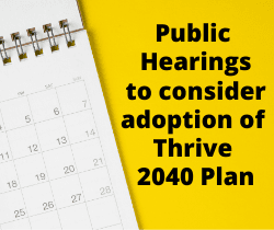 Public Hearings to consider adoption of Thrive_250x210